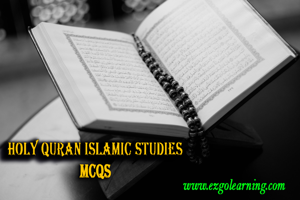 Holy Quran Islamic Studies MCQs for Exams Preparation - Easy