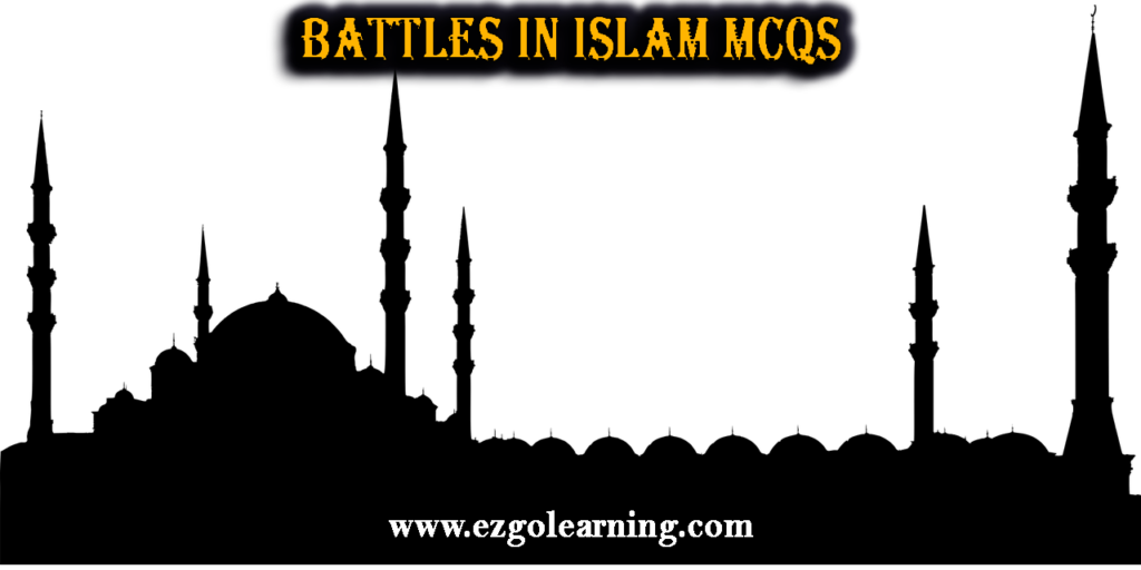 Battles in Islam MCQs