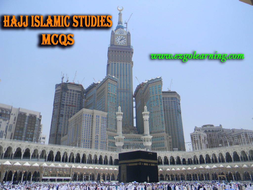 Hajj Islamic Studies MCQs