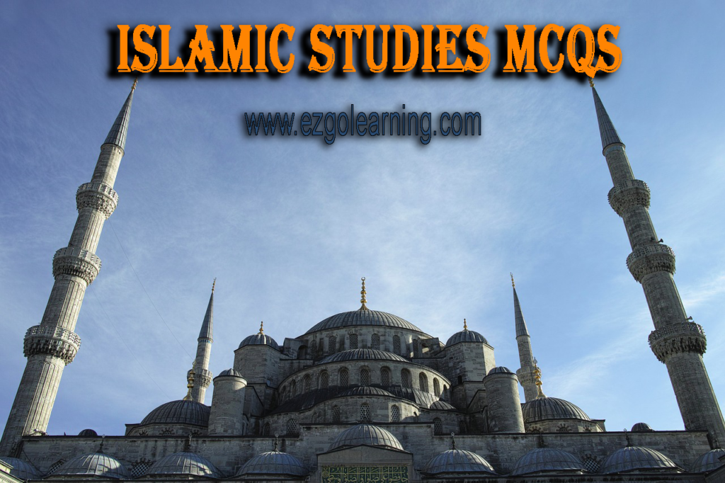Islamiyat Islamic Studies MCQs Fpsc,Nts,Kppsc,Ppsc Exams Preparation