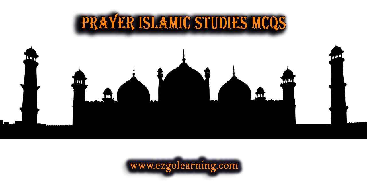 Prayer Namaz Islamic Studies MCQs
