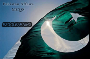Pakistan Affairs Latest Mcqs - www.ezgolearning.com