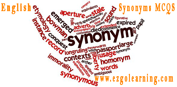 English Synonyms MCQs List for Fpsc, Ppsc, Kppsc, Nts Exams - Easy