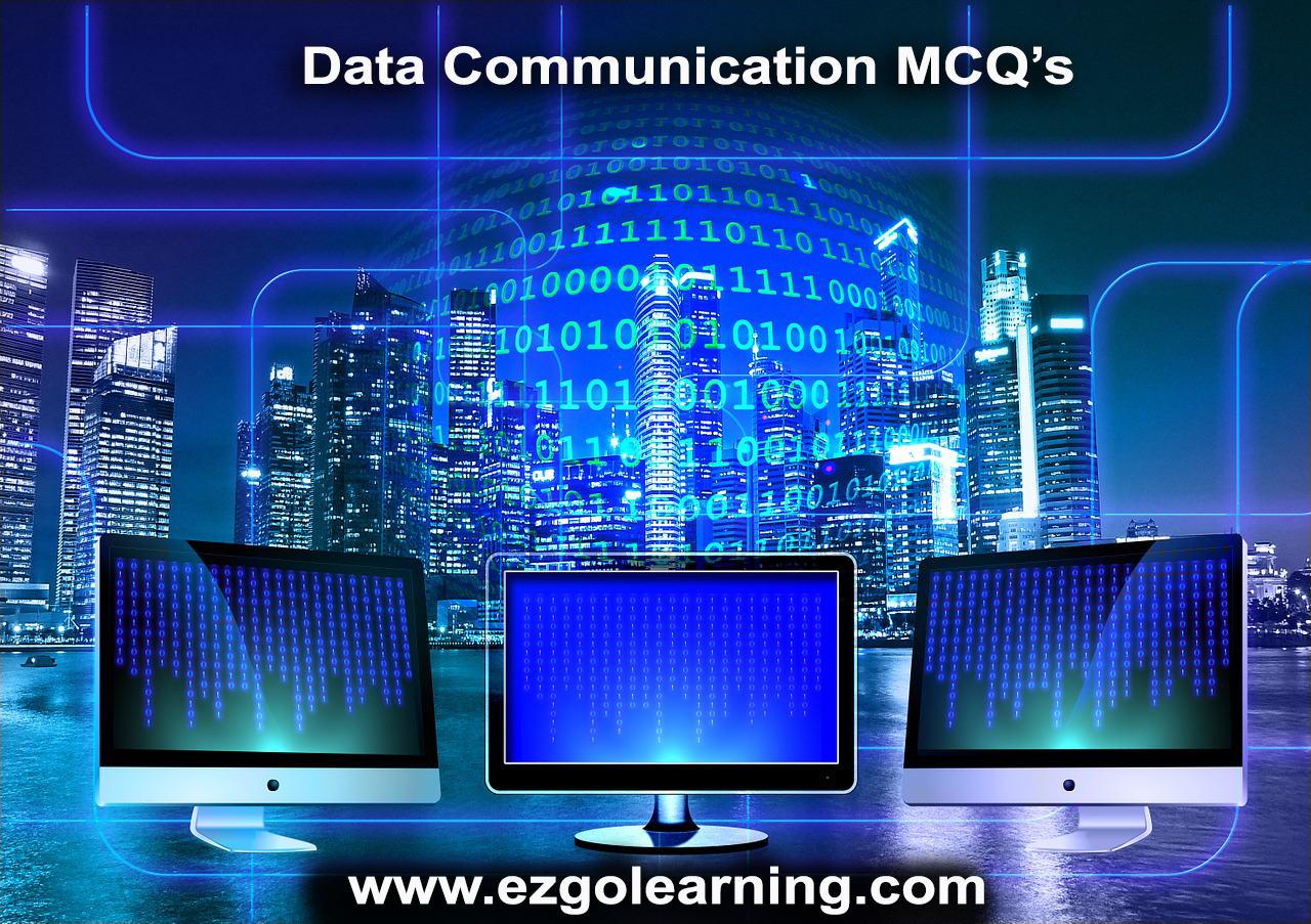 Data Communication MCQs Fpsc, Kppsc, Ppsc Question Answers - Easy Go